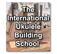 International Ukulele Building School